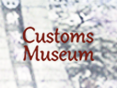 Customs Museum